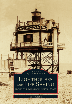 Lighthouses and Life Saving along the Massachusetts Coast