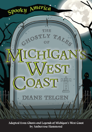 The Ghostly Tales of Michigan's West Coast
