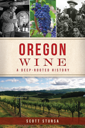 Oregon Wine: A Deep-Rooted History