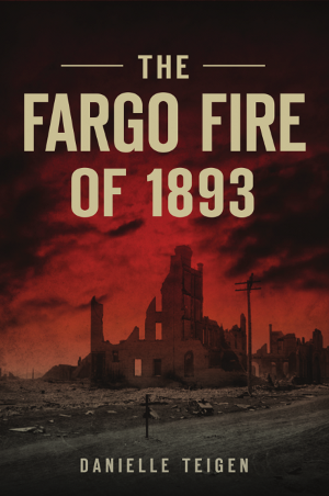 The Fargo Fire of 1893