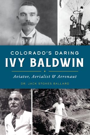 Colorado's Daring Ivy Baldwin