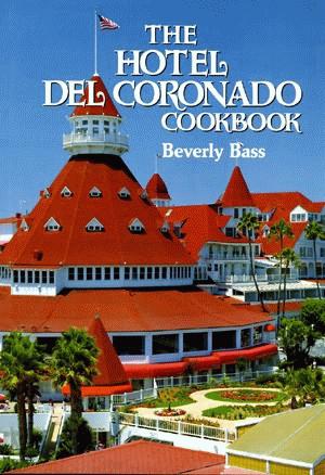 The Hotel Del Coronado Cookbook