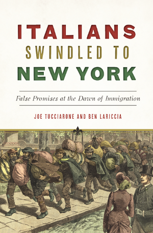 Italians Swindled to New York: False Promises at the Dawn of Immigration