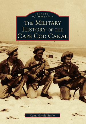 The Military History of the Cape Cod Canal