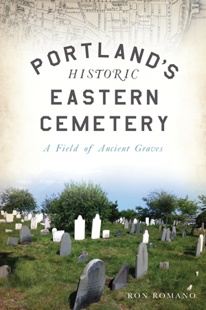 Portland's Historic Eastern Cemetery: A Field of Ancient Graves