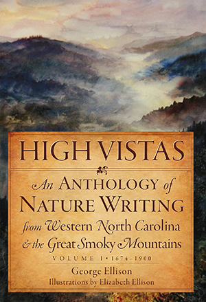 High Vistas: An Anthology of Nature Writing from Western North Carolina & the Great Smoky Mountains,