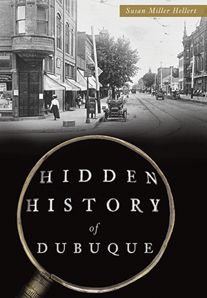 Hidden History of Dubuque