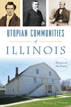 Utopian Communities of Illinois: Heaven on the Prairie