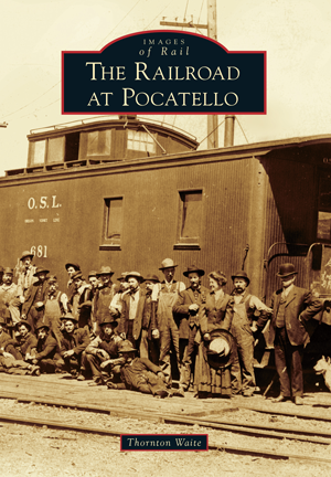 The Railroad at Pocatello