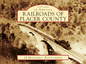 Railroads of Placer County