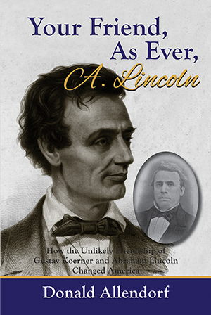 Your Friend, As Ever, A. Lincoln