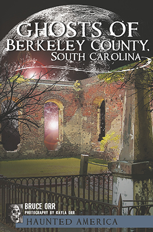Ghosts of Berkeley County, South Carolina