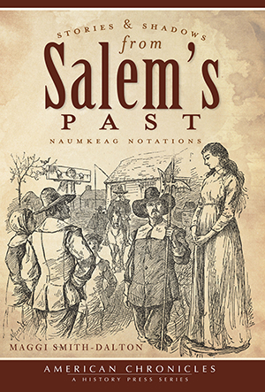 Stories and Shadows from Salem's Past