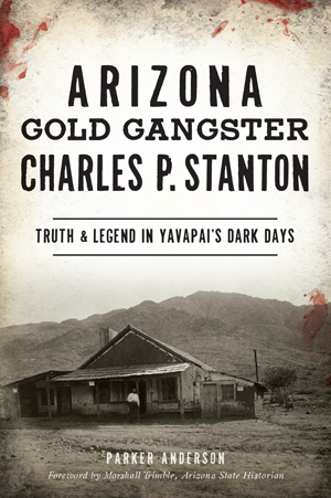 Arizona Gold Gangster Charles P. Stanton