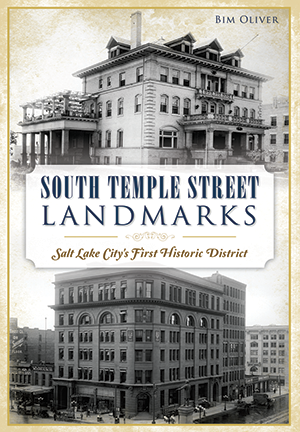 South Temple Street Landmarks: Salt Lake City's First Historic District