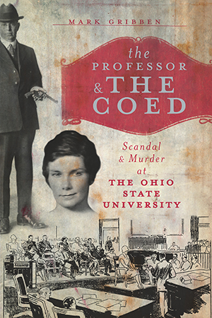 The Professor & the Coed: Scandal & Murder at the Ohio State University
