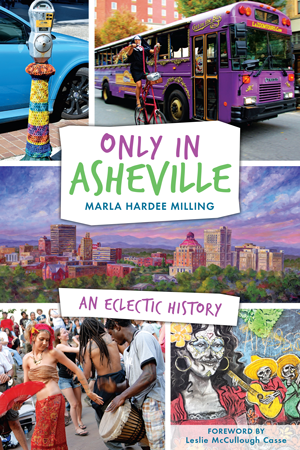 Only in Asheville: An Eclectic History