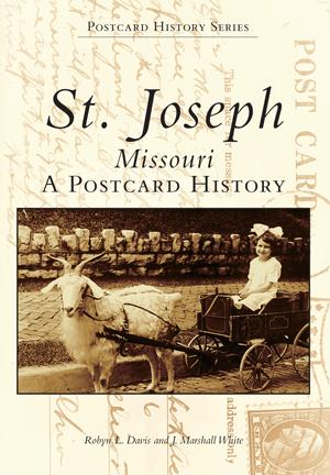 St. Joseph, Missouri:  A Postcard History