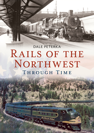 Rails of the Northwest Through Time