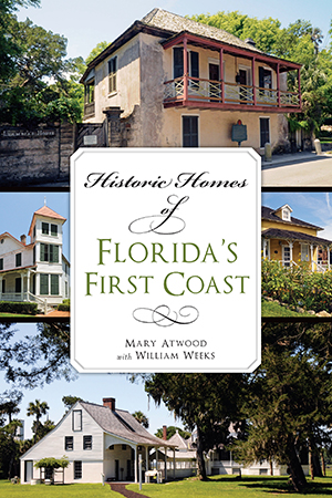 Historic Homes of Florida's First Coast