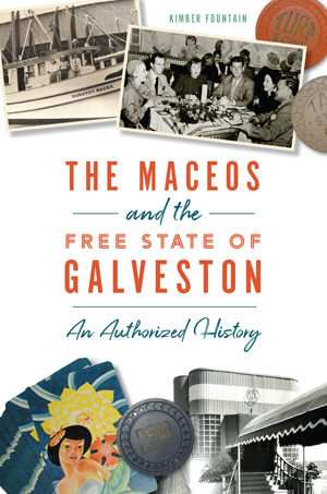 The Maceos and The Free State of Galveston