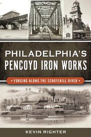 Philadelphia's Pencoyd Iron Works