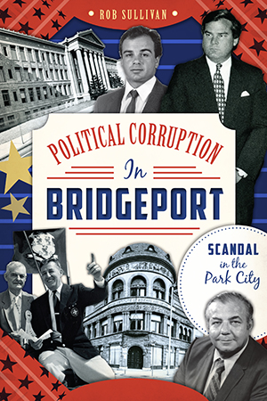 Political Corruption in Bridgeport