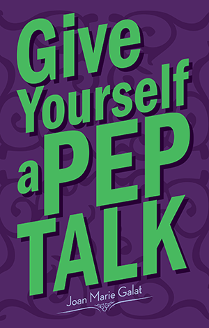 Give Yourself a Pep Talk