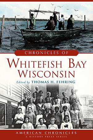 Chronicles of Whitefish Bay, Wisconsin