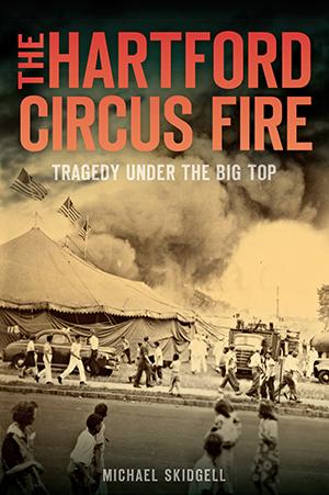 The Hartford Circus Fire