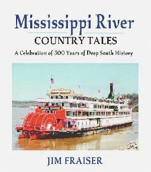 Mississippi River Country Tales: A Celebration of 500 Years of Deep South History