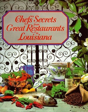 Chefs' Secrets from Great Restaurants in Louisiana