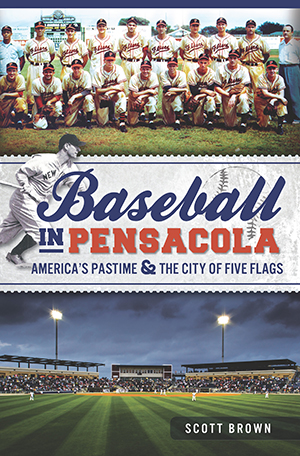 Baseball in Pensacola: America's Pastime & the City of Five Flags