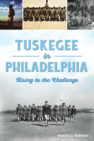 Tuskegee in Philadelphia: Rising to the Challenge