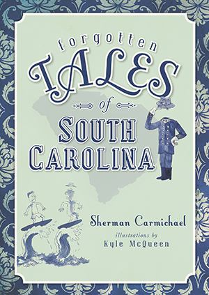 Forgotten Tales of South Carolina