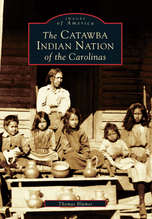 The Catawba Indian Nation of the Carolinas