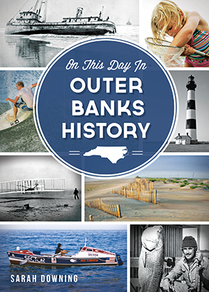 On This Day in Outer Banks History