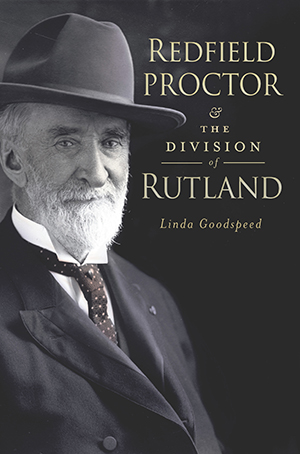 Redfield Proctor and the Division of Rutland