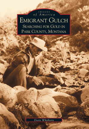Emigrant Gulch: Searching for Gold in Park County, Montana