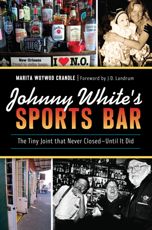Johnny White's Sports Bar: The Tiny Joint that Never Closed—Until It Did