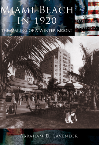 Miami Beach in 1920, The Making of a Winter Resort