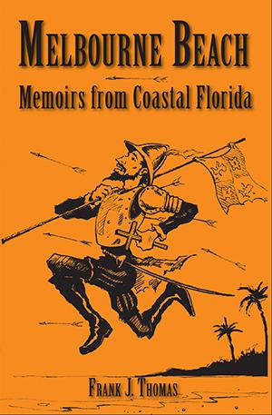Melbourne Beach: Memoirs from Coastal Florida