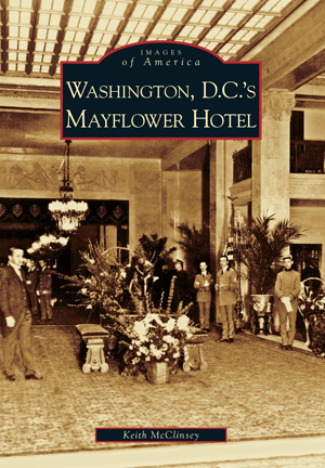 Washington, D.C.'s Mayflower Hotel
