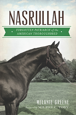 Nasrullah: Forgotten Patriarch of the American Thoroughbred