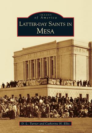 Latter-day Saints in Mesa