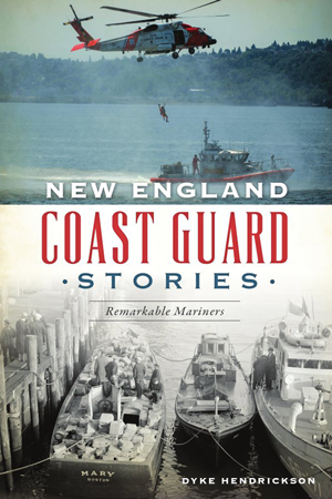 New England Coast Guard Stories: Remarkable Mariners