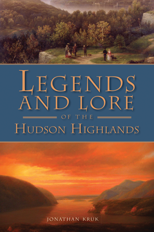 Legends and Lore of the Hudson Highlands