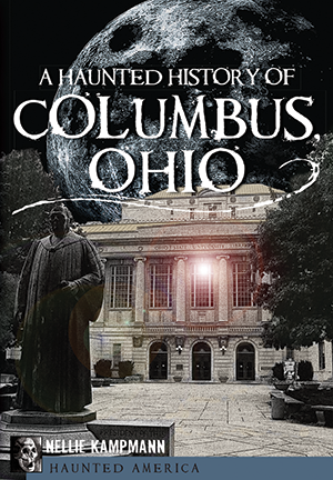 A Haunted History of Columbus, Ohio