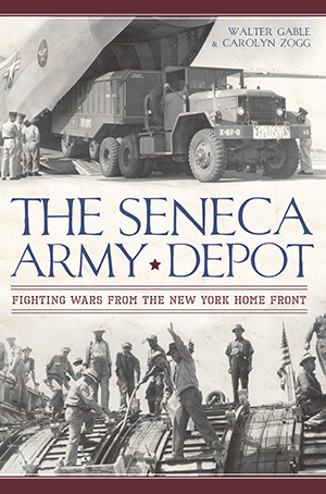 The Seneca Army Depot: Fighting Wars from the New York Home Front