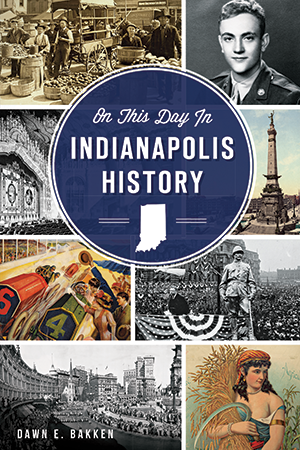 On This Day in Indianapolis History